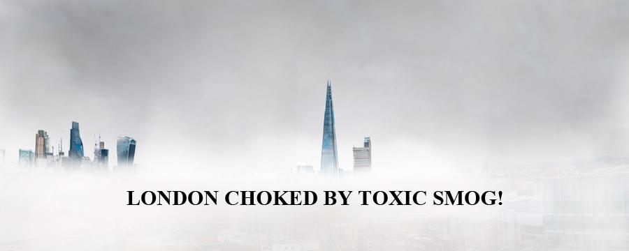 London, UK skyline choked by toxic smog